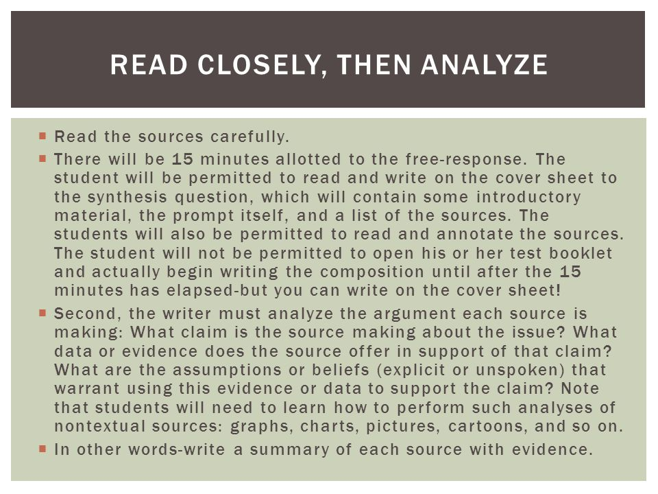  Read the sources carefully.  There will be 15 minutes allotted to the free-response. The student will be permitted to read and write on the cover s