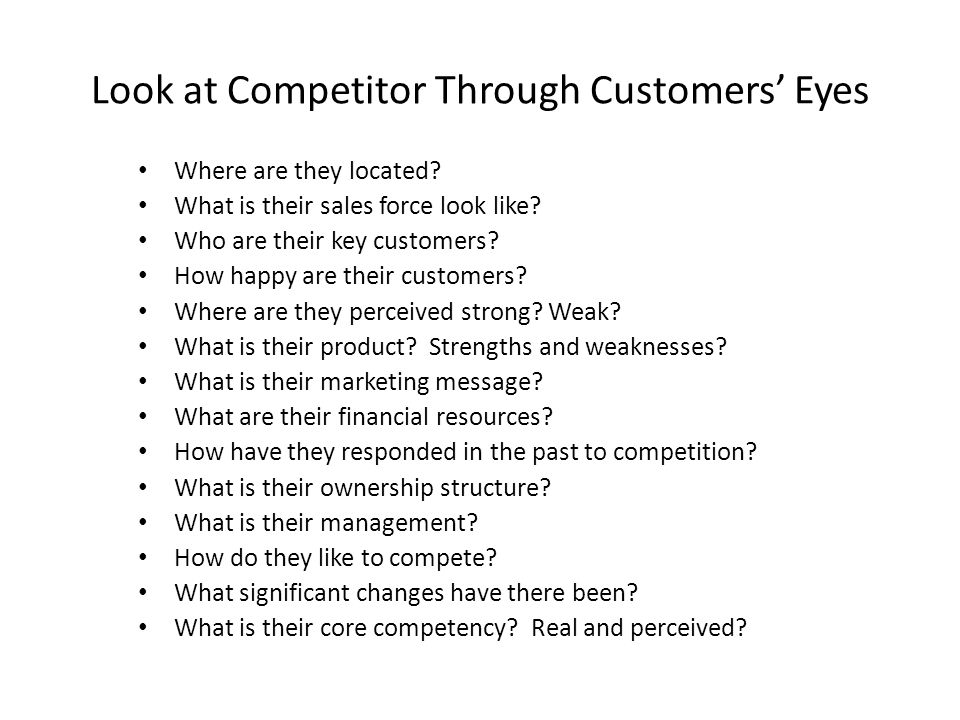 Look at Competitor Through Customers' Eyes Where are they located.