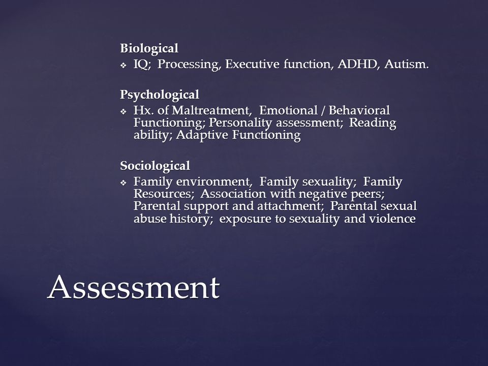 Biological  IQ; Processing, Executive function, ADHD, Autism.