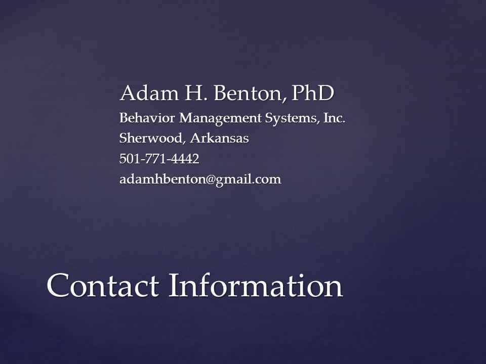 Adam H. Benton, PhD Behavior Management Systems, Inc.