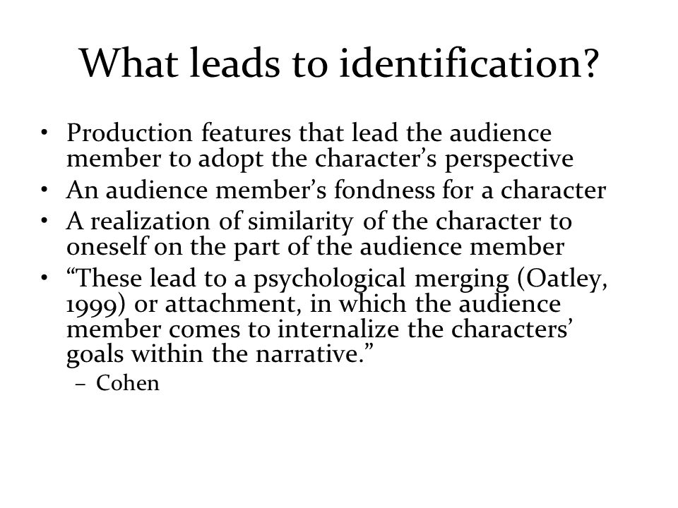 What leads to identification.