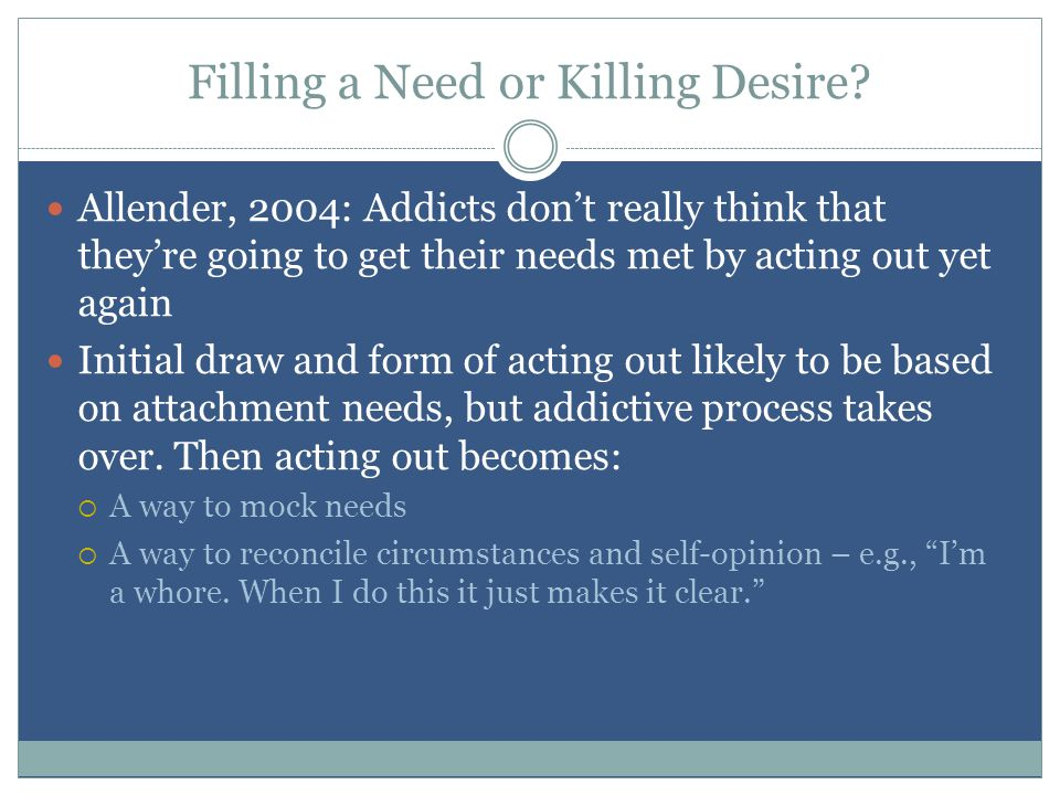 Filling a Need or Killing Desire.