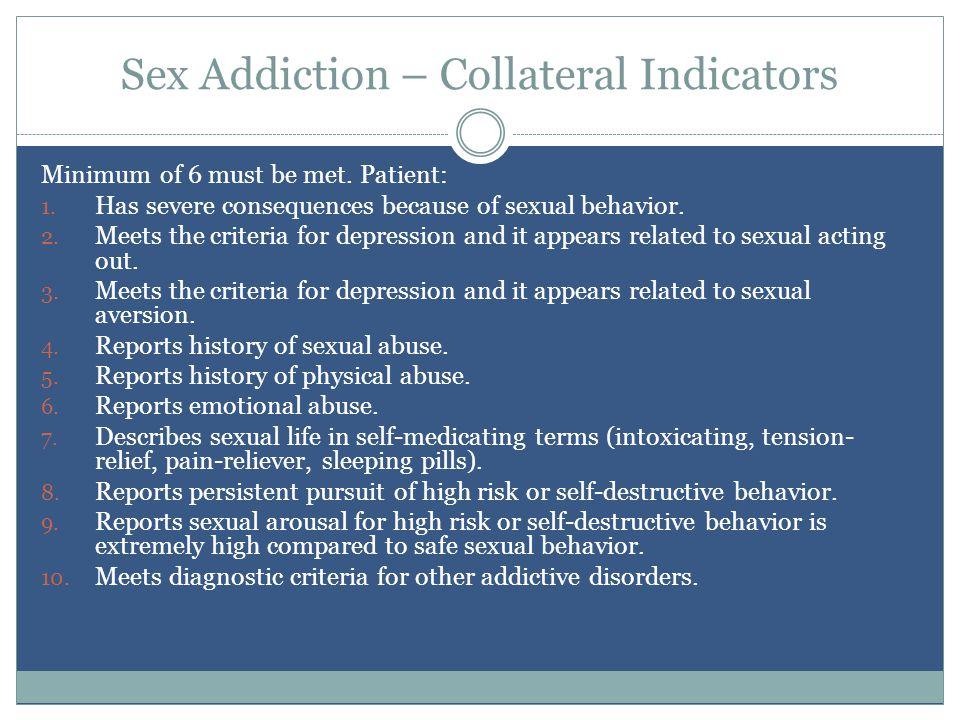 Sex Addiction – Collateral Indicators Minimum of 6 must be met.