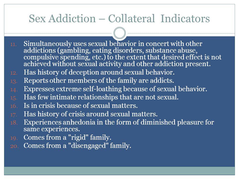 Sex Addiction – Collateral Indicators 11.