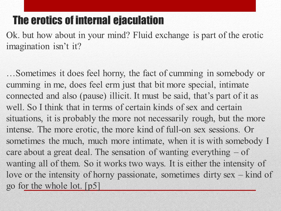 The erotics of internal ejaculation Ok.but how about in your mind.