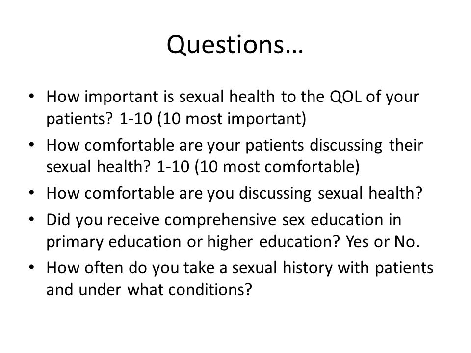 Questions… How important is sexual health to the QOL of your patients.