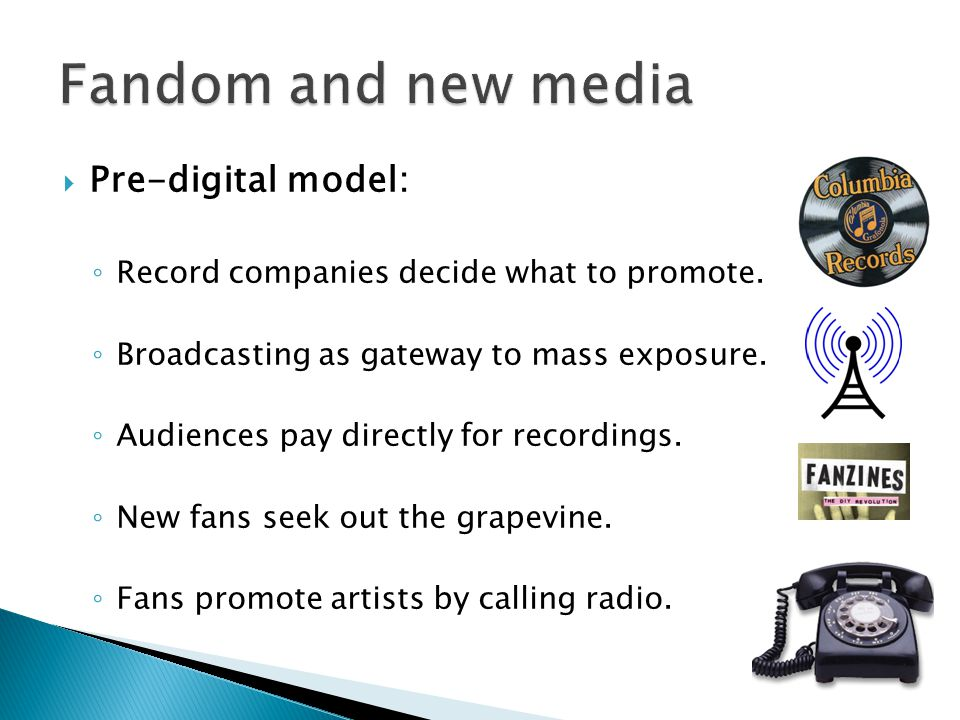  Pre-digital model: ◦ Record companies decide what to promote.