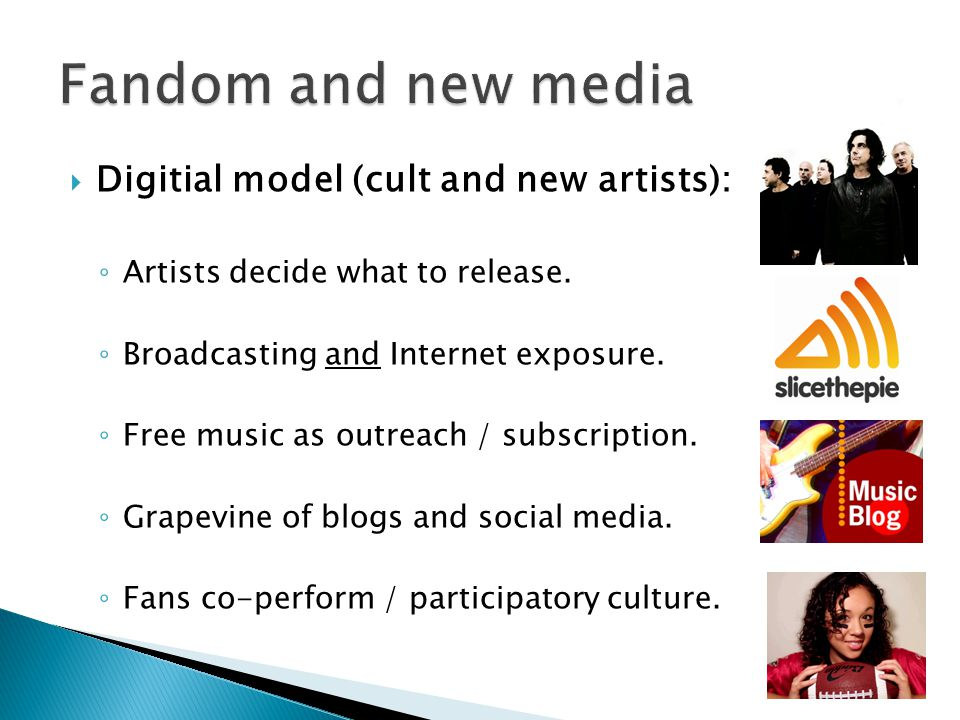  Digitial model (cult and new artists): ◦ Artists decide what to release.