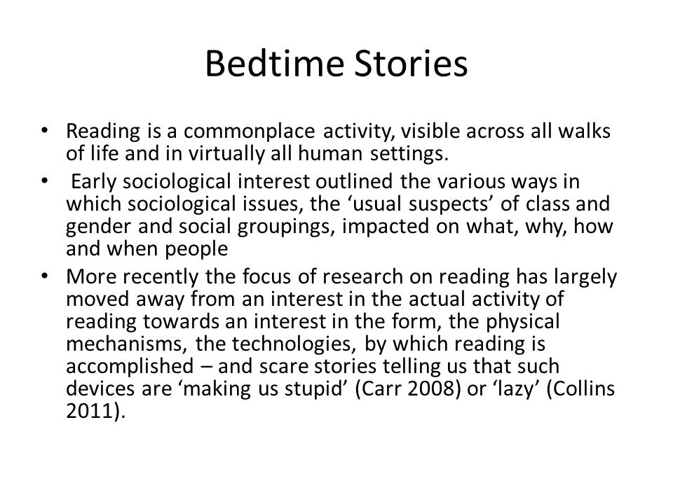 Bedtime Stories Reading is a commonplace activity, visible across all walks of life and in virtually all human settings.