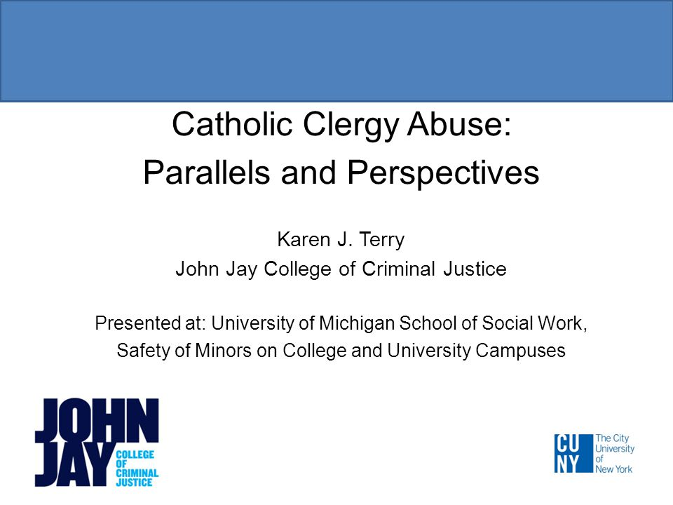 Catholic Clergy Abuse: Parallels and Perspectives Karen J.