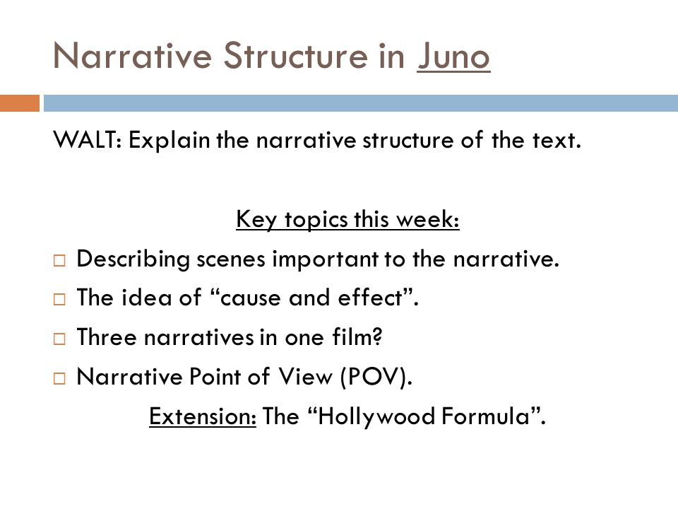 Narrative Structure in Juno WALT: Explain the narrative structure of the text.