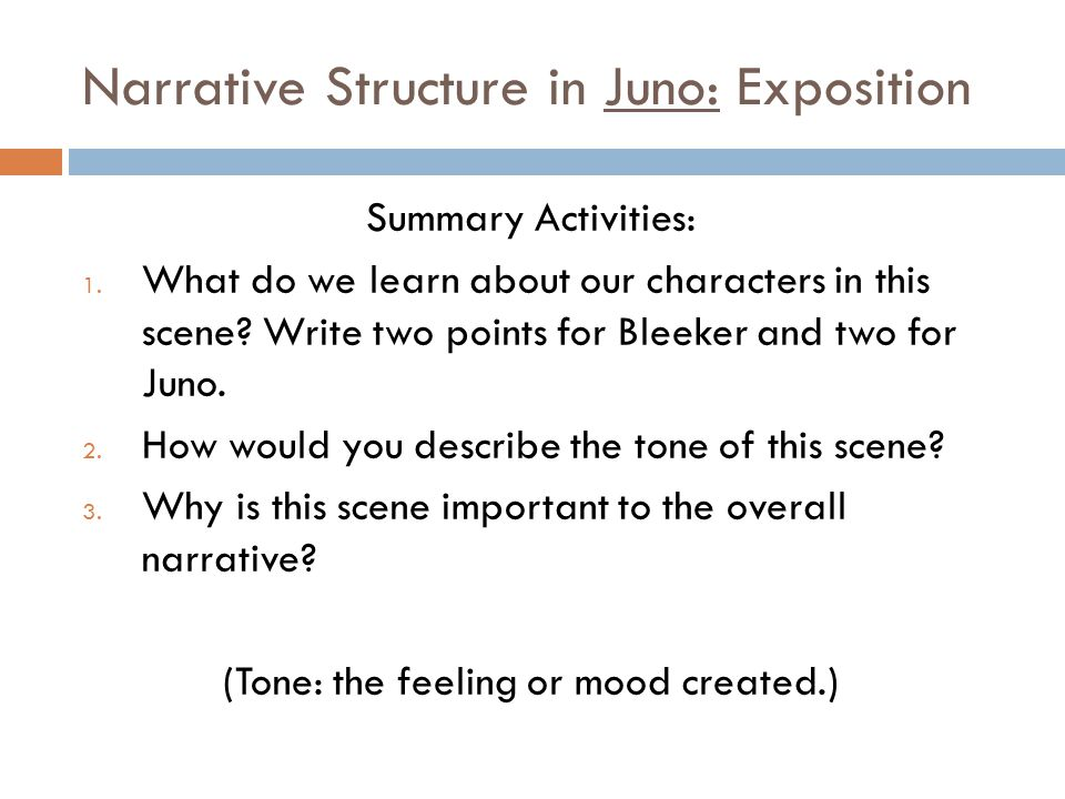 Narrative Structure in Juno: Exposition Summary Activities: 1.