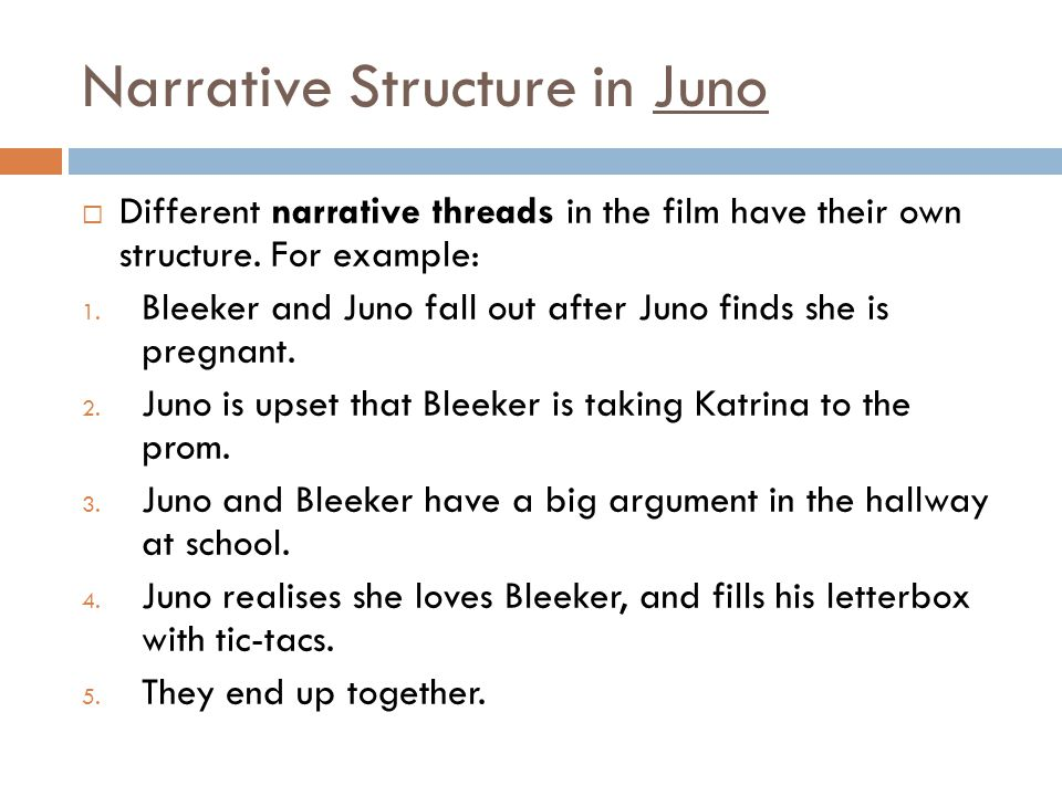 Narrative Structure in Juno  Different narrative threads in the film have their own structure.