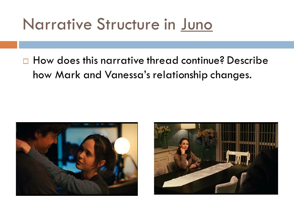 Narrative Structure in Juno  How does this narrative thread continue.