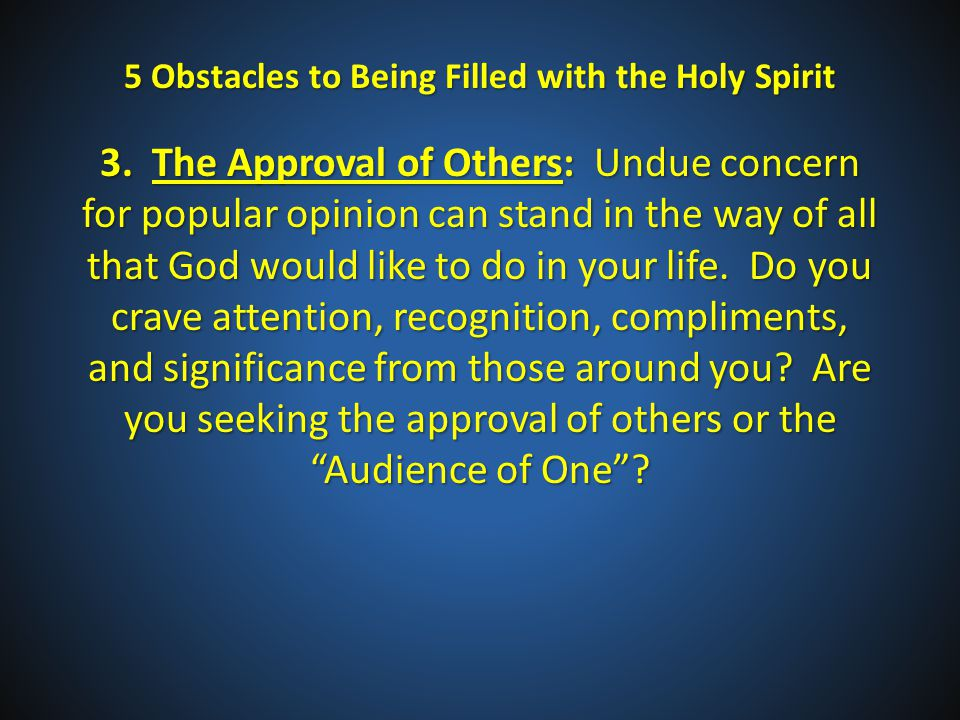 5 Obstacles to Being Filled with the Holy Spirit 3.
