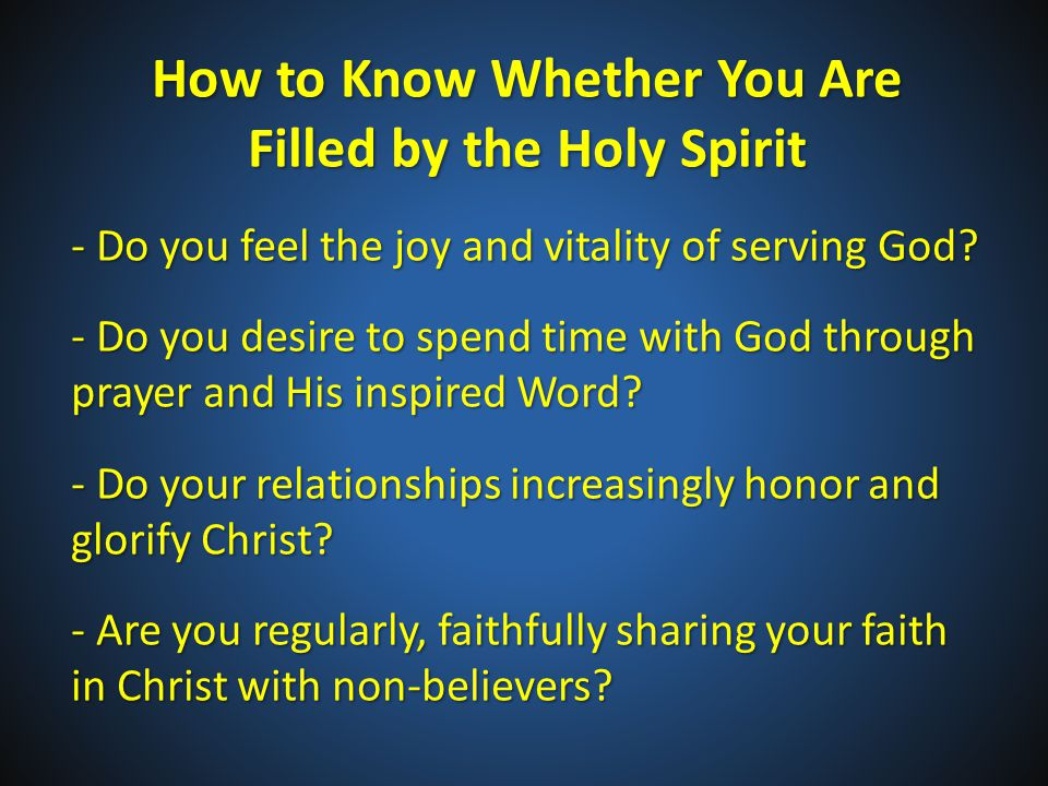 How to Know Whether You Are Filled by the Holy Spirit - Do you feel the joy and vitality of serving God.