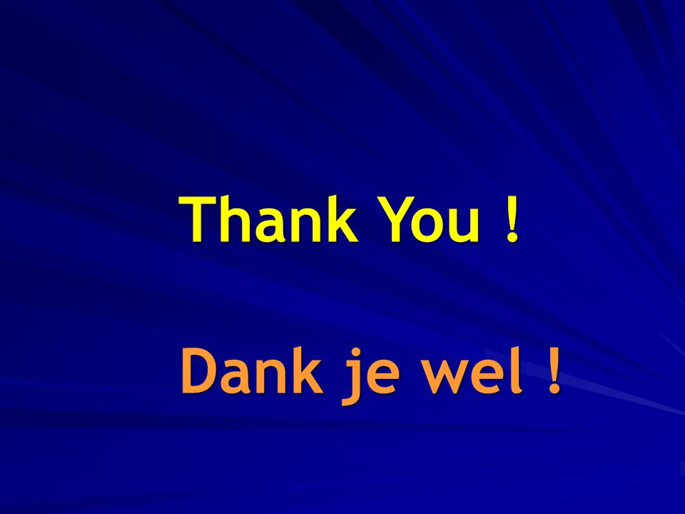 Thank You ! Dank je wel !