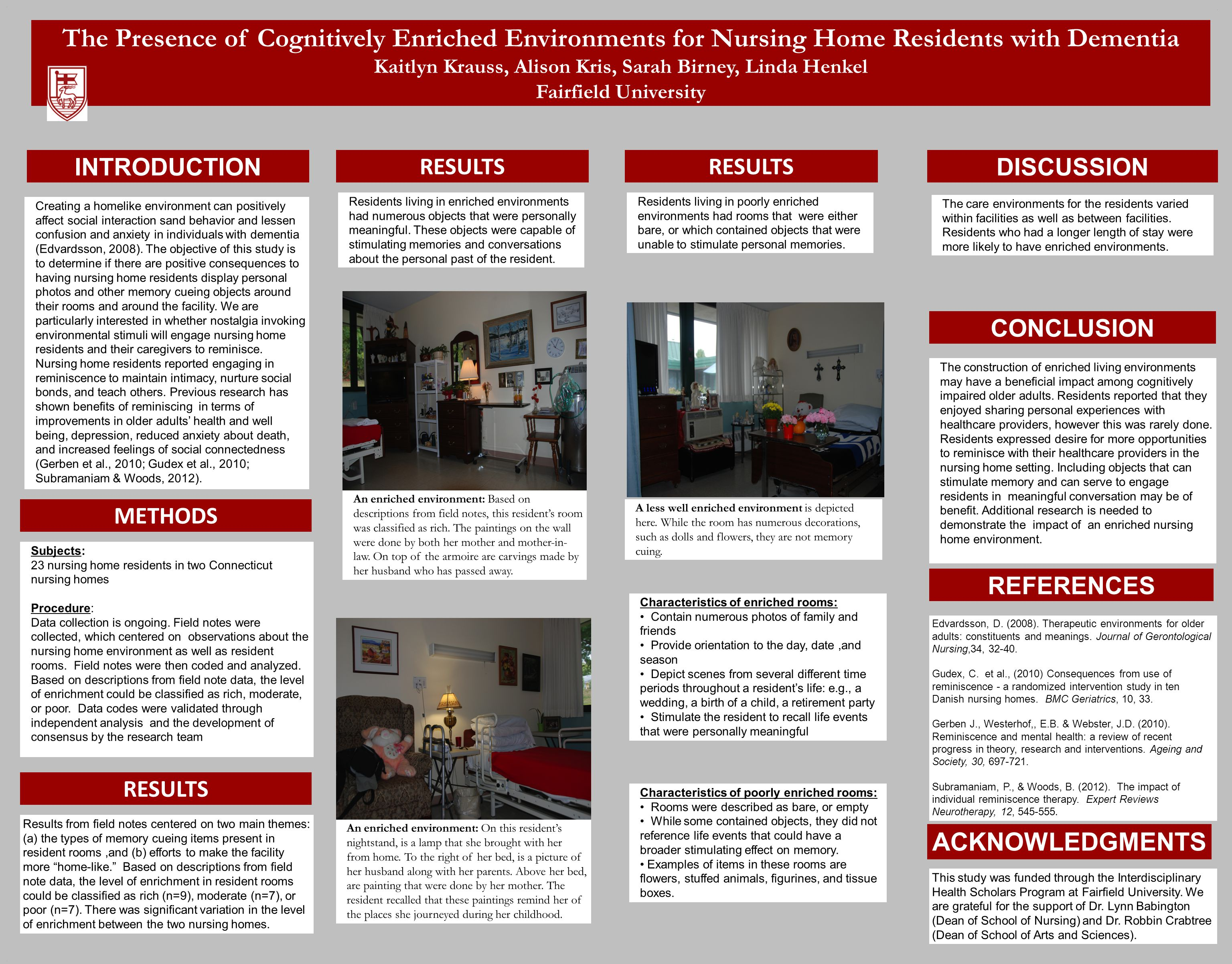 ... The Presence of Cognitively Enriched Environments for Nursing Home Residents with Dementia Kaitlyn Krauss, Alison Kris, Sarah Birney, Linda Henkel