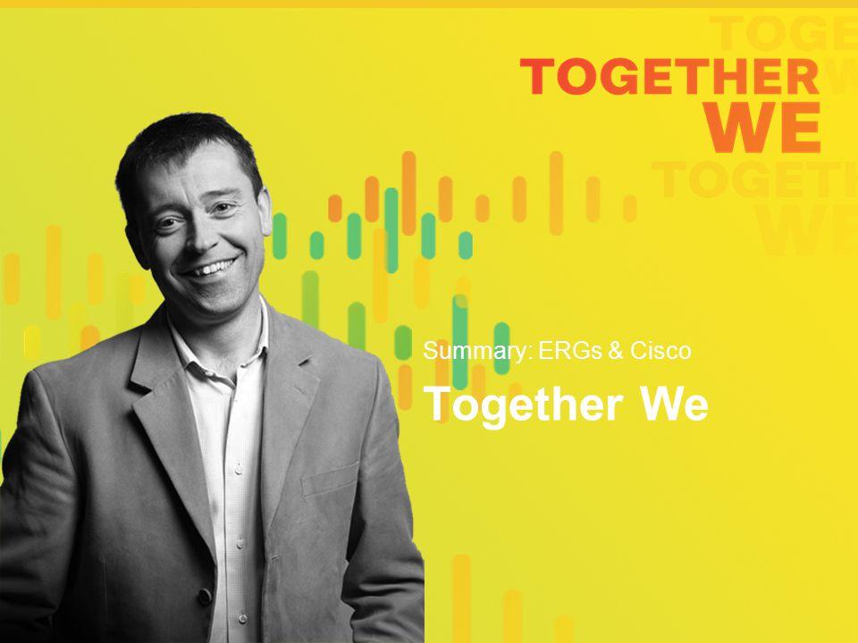 Together We Summary: ERGs & Cisco