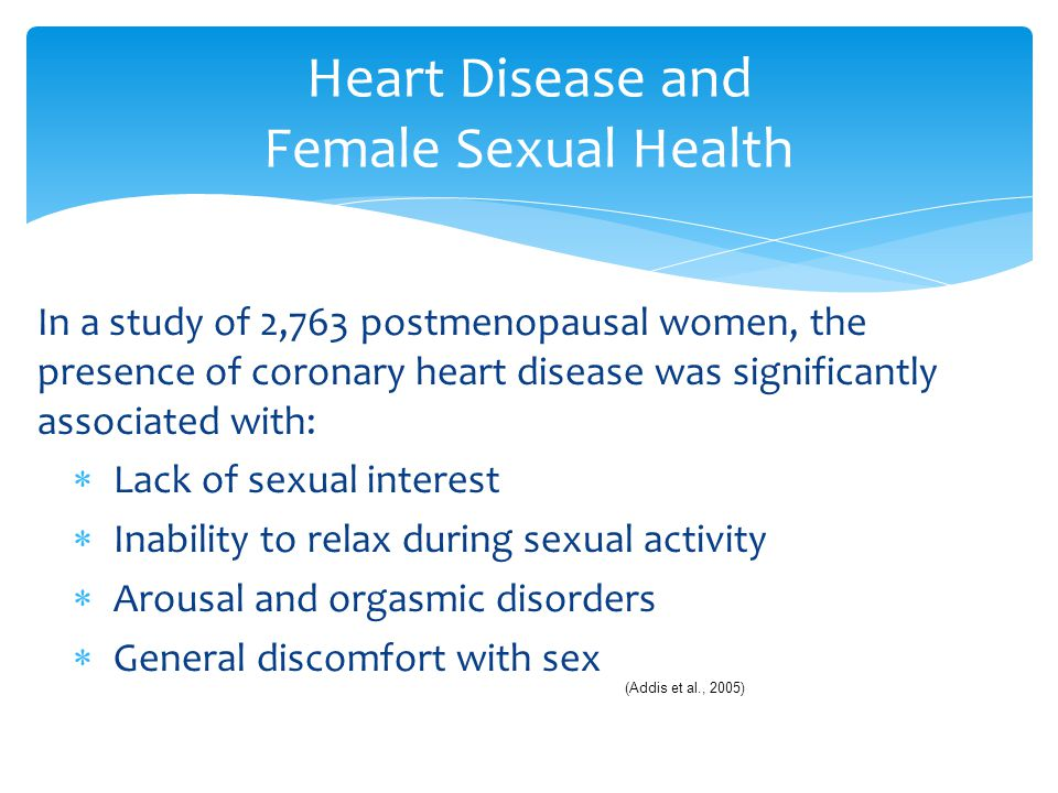 In a study of 2,763 postmenopausal women, the presence of coronary heart disease was significantly associated with:  Lack of sexual interest  Inabil