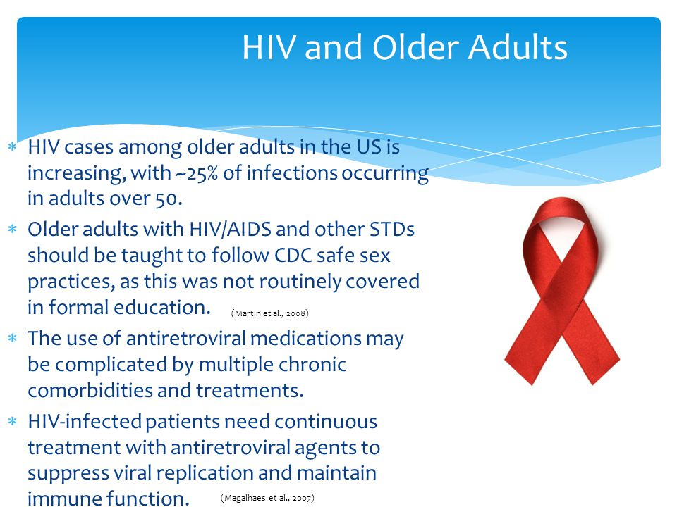  HIV cases among older adults in the US is increasing, with ~25% of infections occurring in adults over 50.  Older adults with HIV/AIDS and other ST