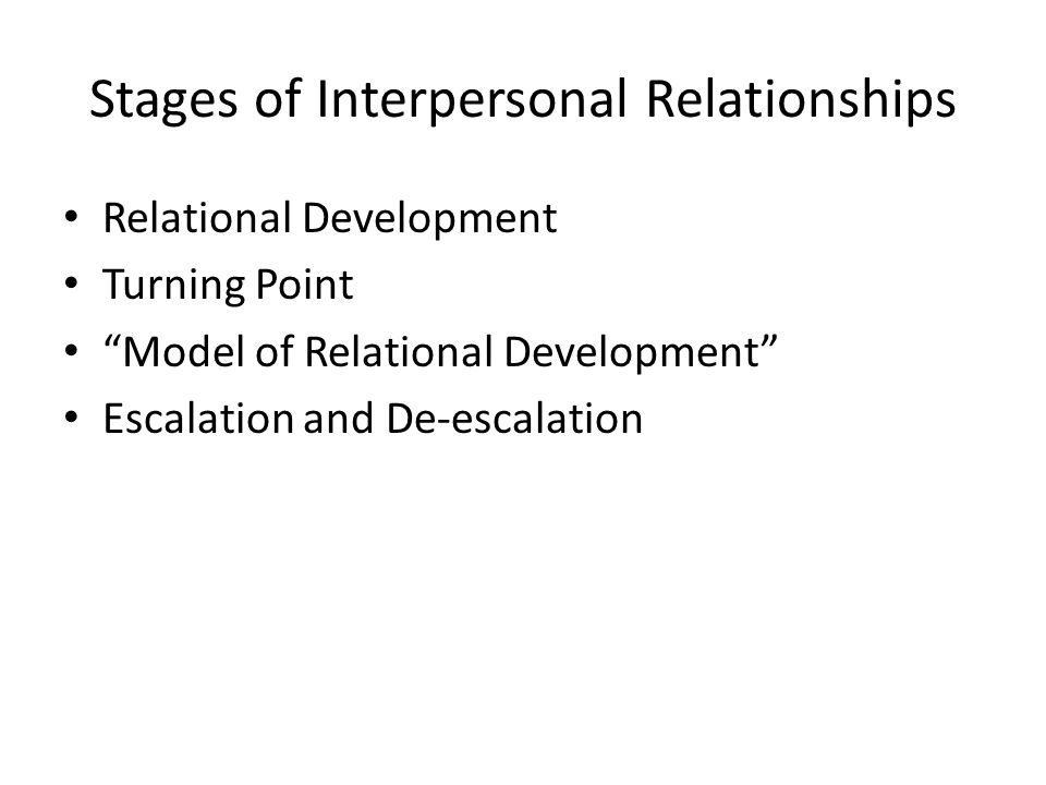 Relationship Theories Social Exchange Theory – Costs and Rewards Uncertainty Reduction Theory – Gathering information to control and predict