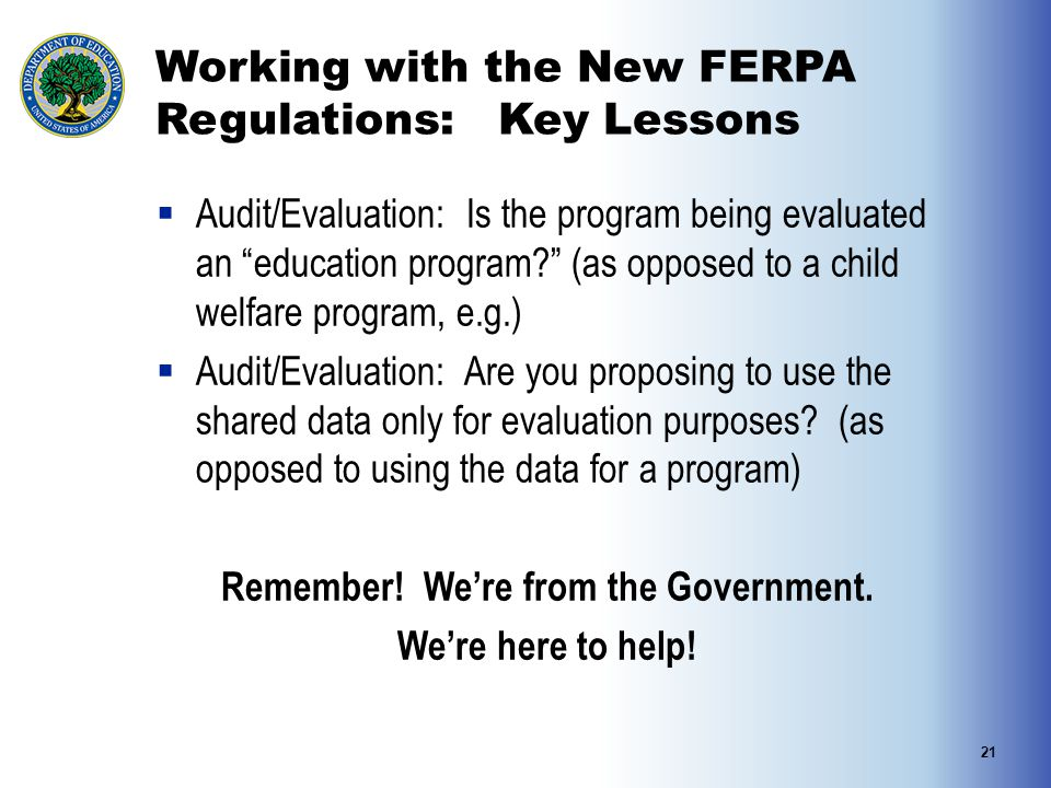 "Working with the New FERPA Regulations: Key Lessons  Audit/Evaluation: Is the program being evaluated an ""education program?"" (as opposed to a child"