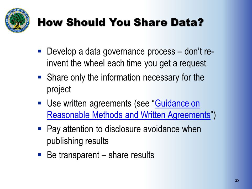 How Should You Share Data?  Develop a data governance process – don't re- invent the wheel each time you get a request  Share only the information n