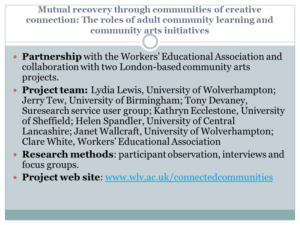Mutual recovery through communities of creative connection: The roles of adult community learning and community arts initiatives Partnership with the