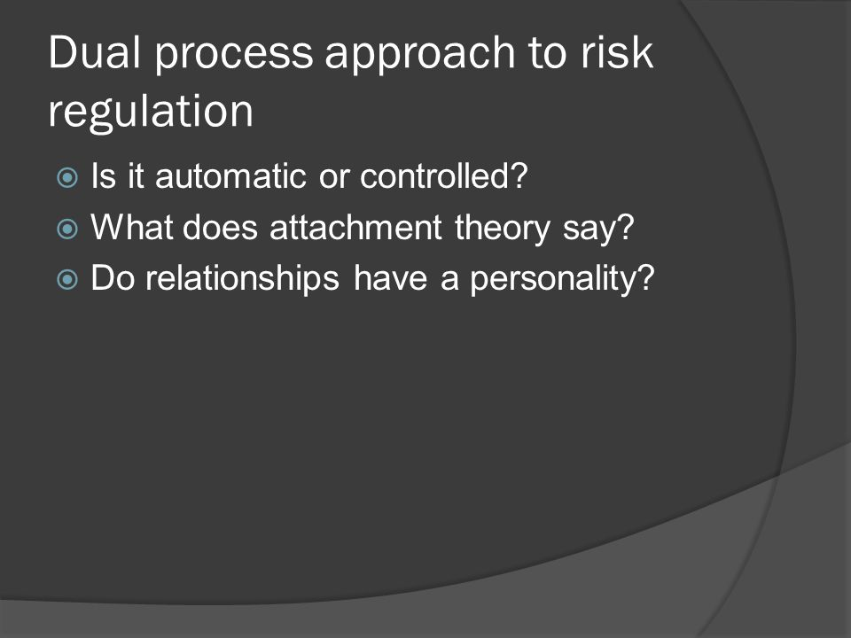 Dual process approach to risk regulation  Is it automatic or controlled.