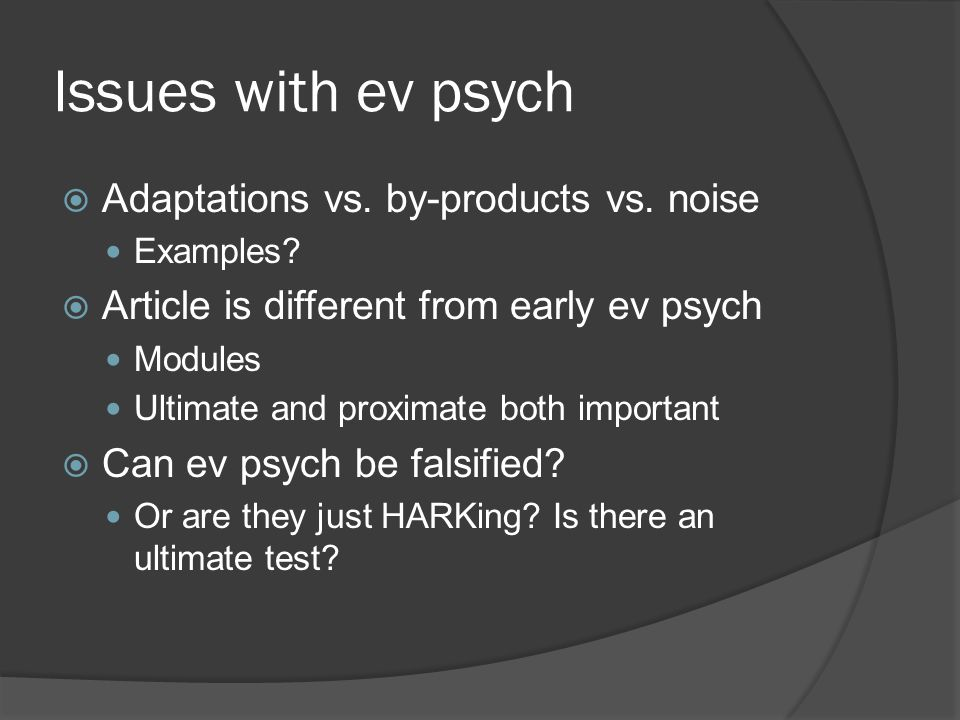 Issues with ev psych  Adaptations vs.by-products vs.