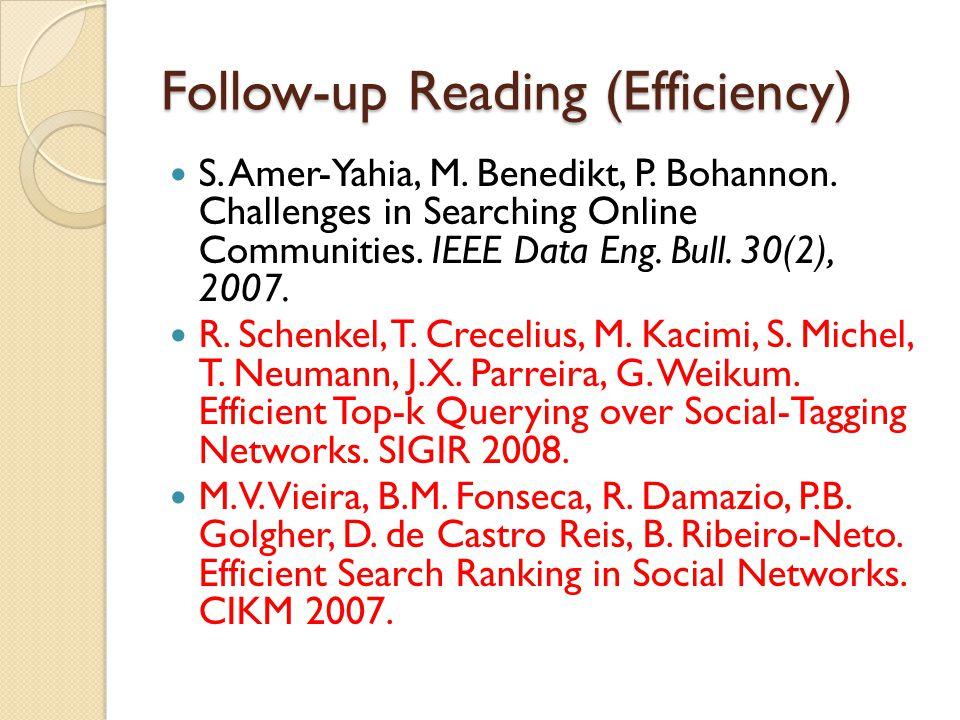 Follow-up Reading (Efficiency) S. Amer-Yahia, M. Benedikt, P.