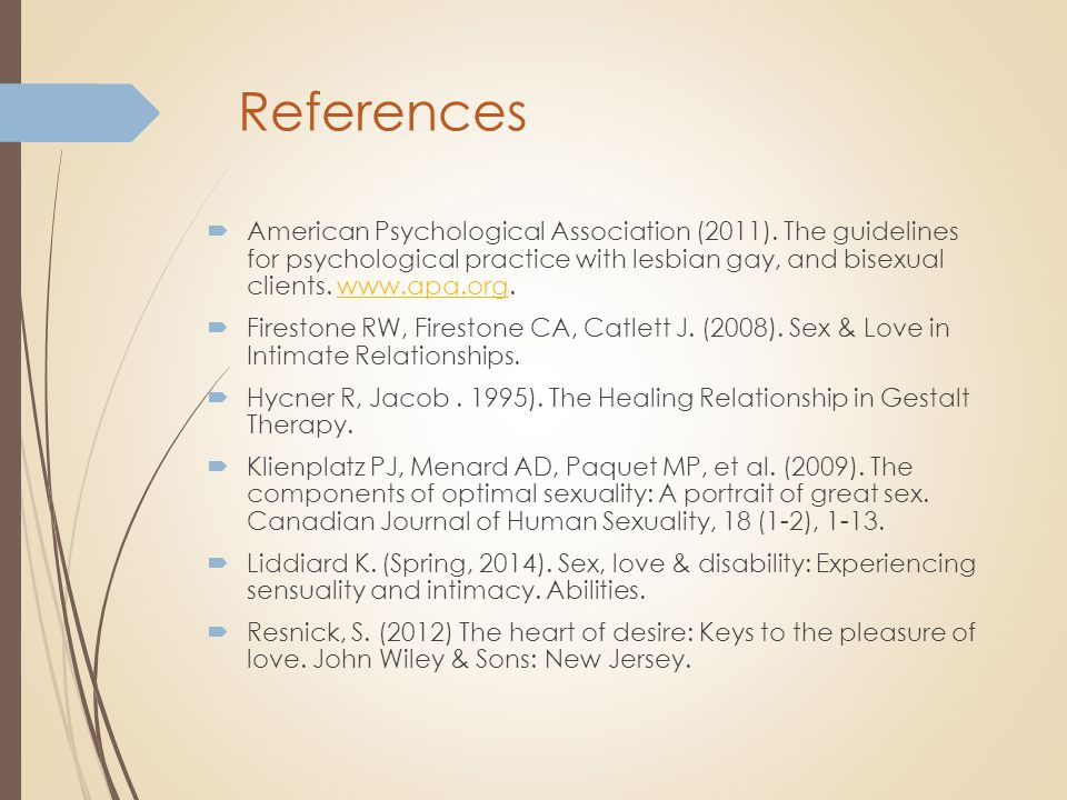 References  American Psychological Association (2011). The guidelines for psychological practice with lesbian gay, and bisexual clients. www.apa.org.