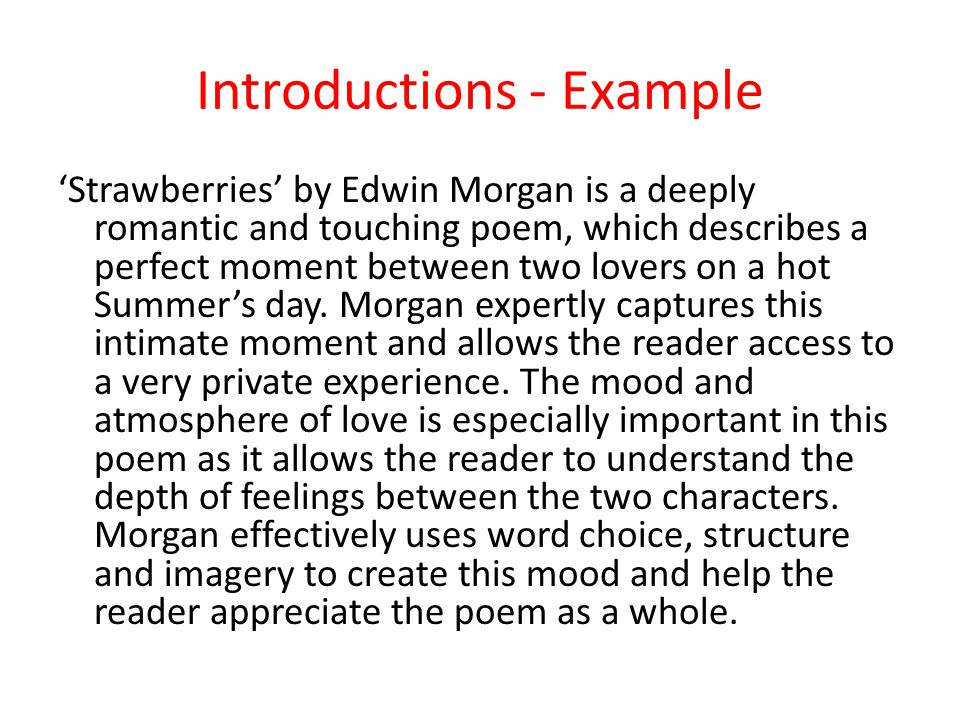 Introductions - Example 'Strawberries' by Edwin Morgan is a deeply romantic and touching poem, which describes a perfect moment between two lovers on a hot Summer's day.