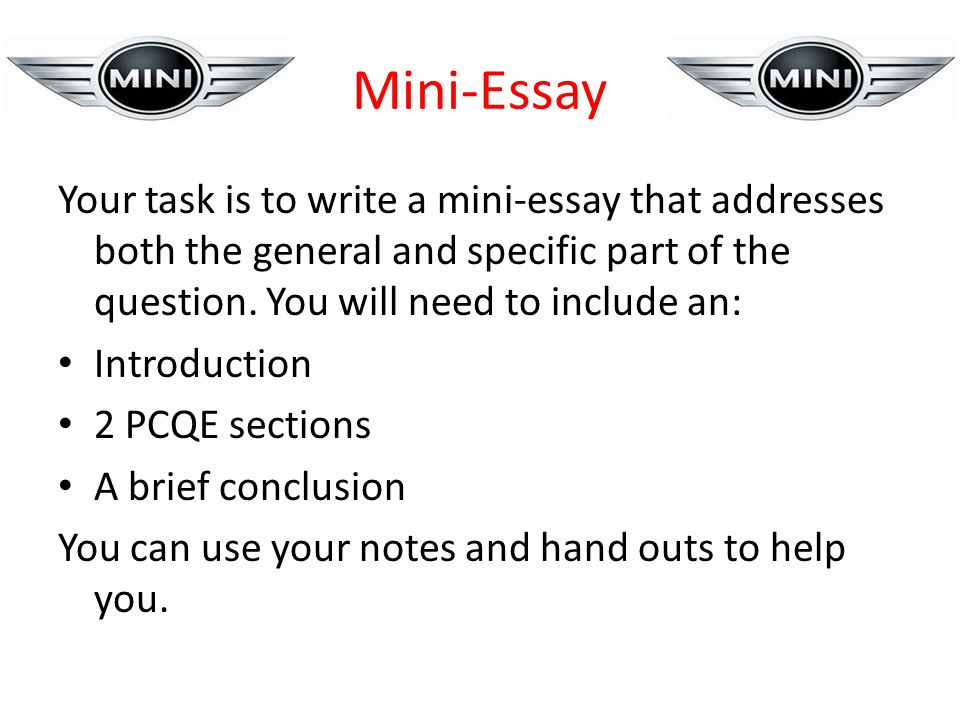 Mini-Essay Your task is to write a mini-essay that addresses both the general and specific part of the question.