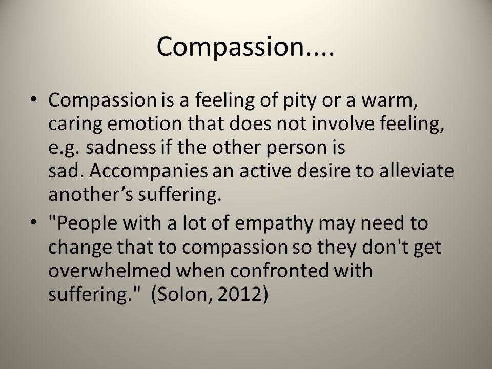 Compassion....