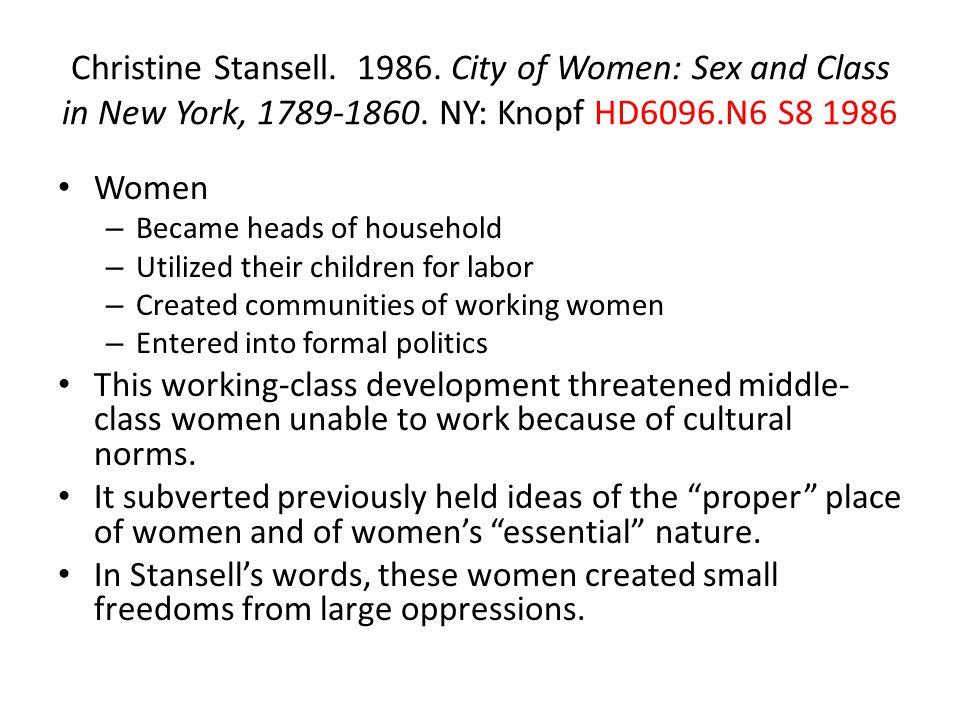 Christine Stansell. 1986. City of Women: Sex and Class in New York, 1789-1860.