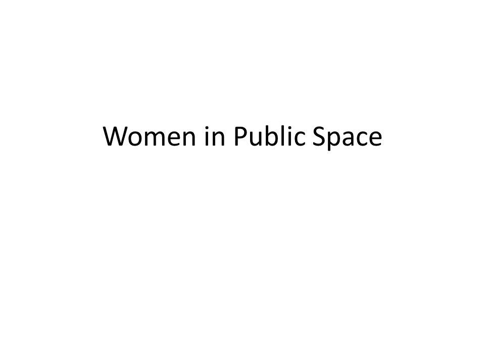 Women in Public Space