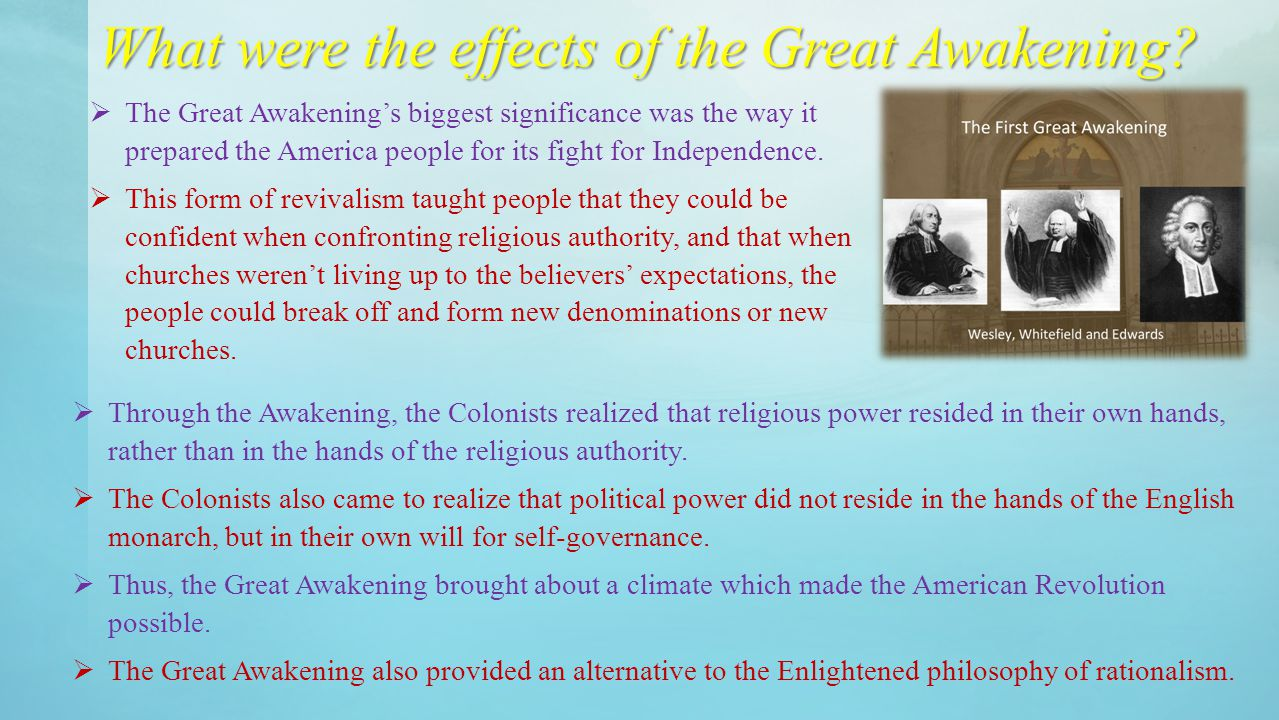 Another effect of the Great Awakening on colonial culture was this idea of state rule that would govern and set the laws for the people.