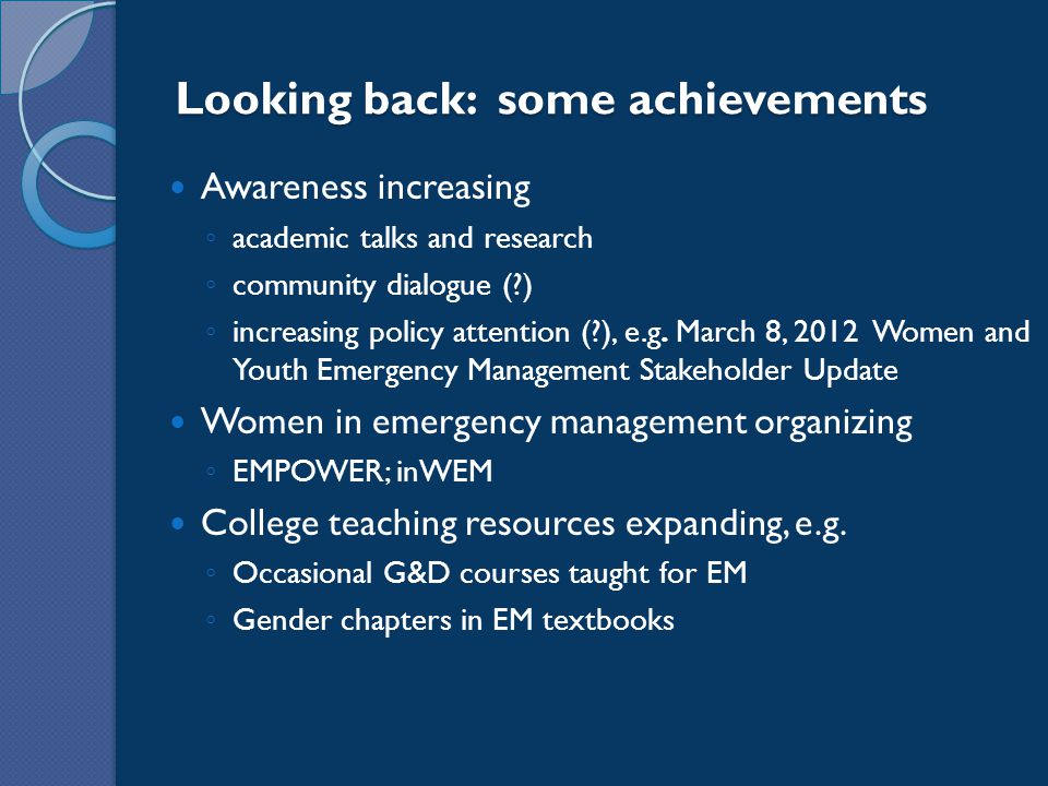 Looking back: some achievements Awareness increasing ◦ academic talks and research ◦ community dialogue (?) ◦ increasing policy attention (?), e.g.