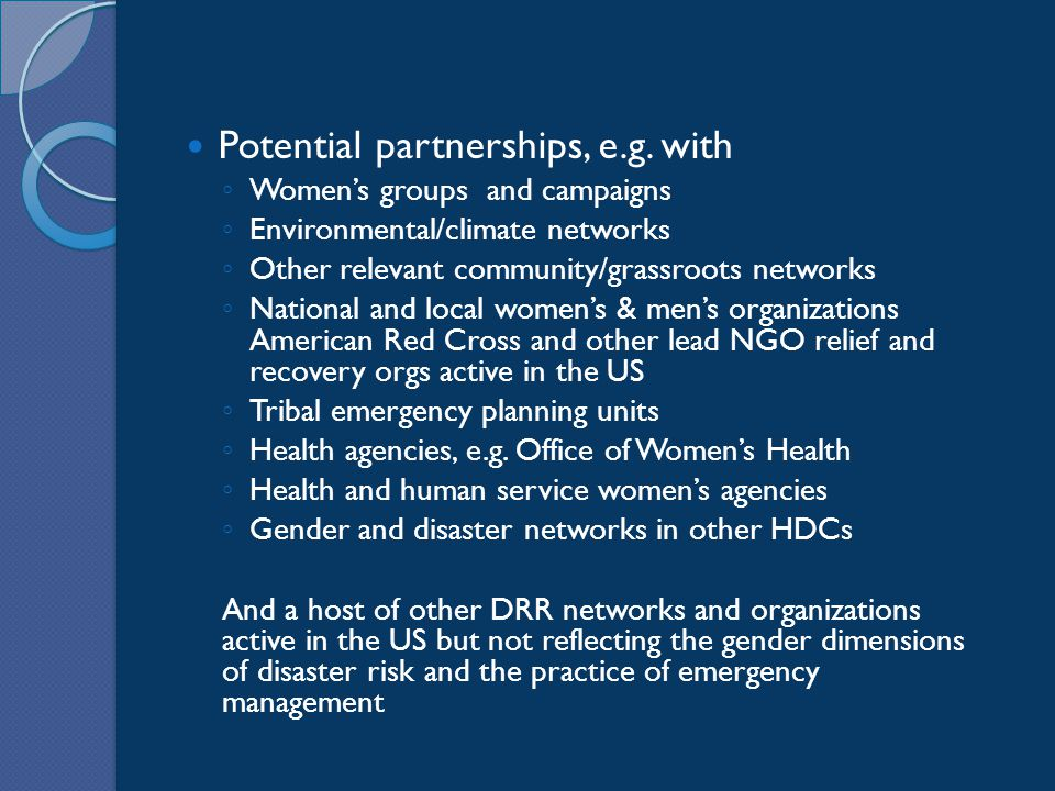 Potential partnerships, e.g. with ◦ Women's groups and campaigns ◦ Environmental/climate networks ◦ Other relevant community/grassroots networks ◦ Nat