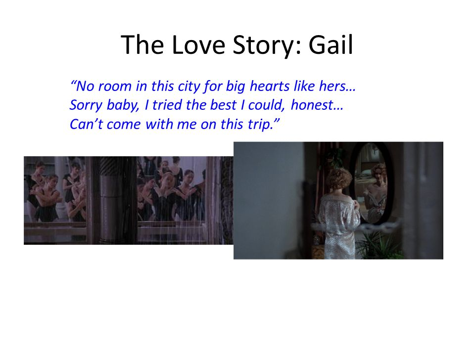 "The Love Story: Gail ""No room in this city for big hearts like hers… Sorry baby, I tried the best I could, honest… Can't come with me on this trip."""