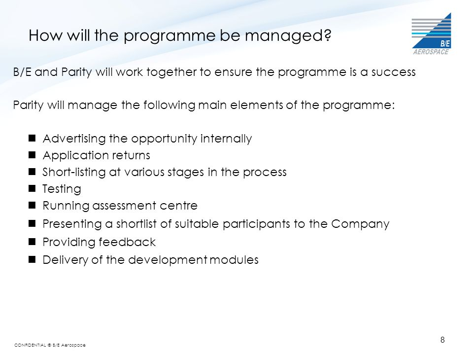 CONFIDENTIAL © B/E Aerospace 9 How will the programme be managed.