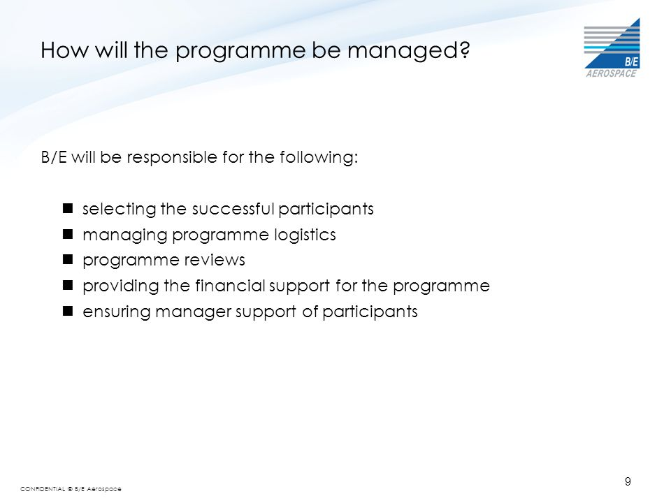 CONFIDENTIAL © B/E Aerospace What is the content of the development programme.