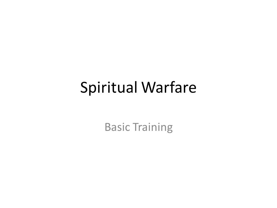 Spiritual Warfare Basic Training