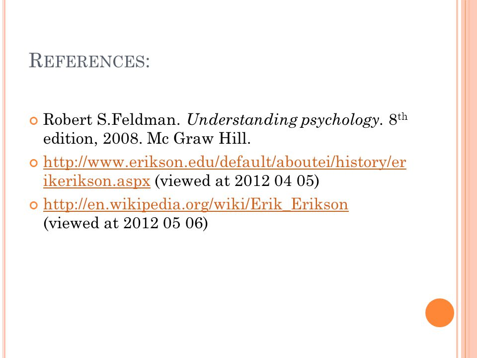 R EFERENCES : Robert S.Feldman. Understanding psychology.