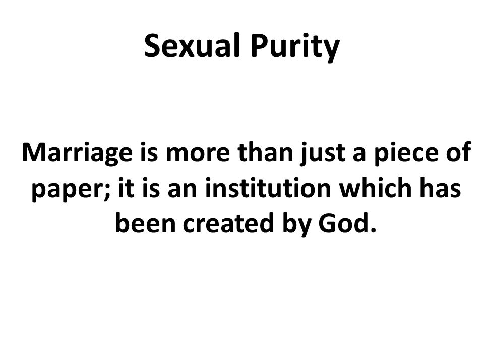 Marriage is more than just a piece of paper; it is an institution which has been created by God.
