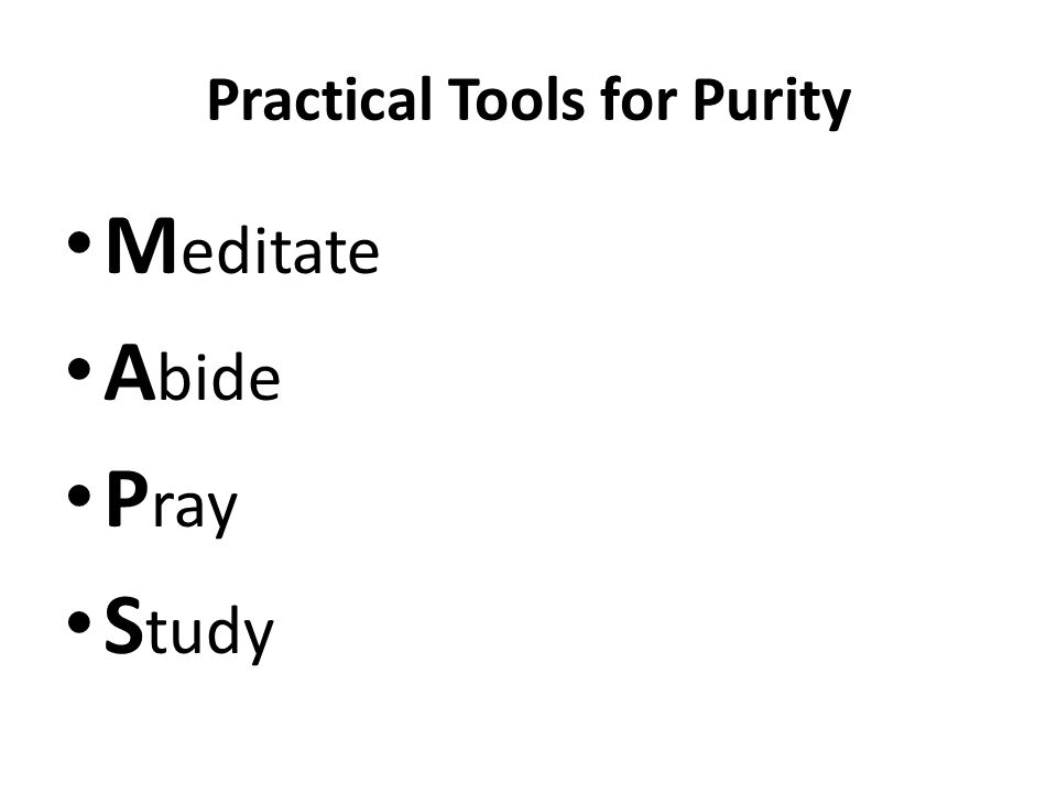 Practical Tools for Purity M editate A bide P ray S tudy