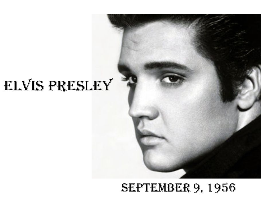 September 9, 1956 Elvis Presley