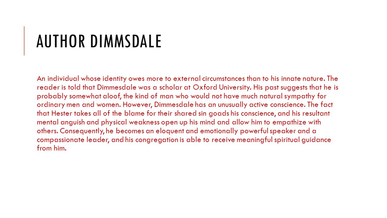 AUTHOR DIMMSDALE An individual whose identity owes more to external circumstances than to his innate nature.